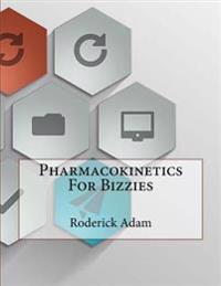 Pharmacokinetics for Bizzies