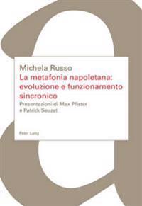 La Metafonia Napoletana: Evoluzione E Funzionamento Sincronico: Presentazioni Di Max Pfister E Patrick Sauzet