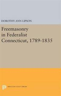 Freemasonry in Federalist Connecticut 1789-1835