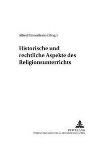 Historische Und Rechtliche Aspekte Des Religionsunterrichts