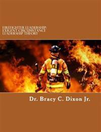 Firefighter Leadership: Exigent Circumstance Leadership Theory