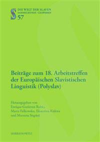 Beitrage Zum 18. Arbeitstreffen Der Europaischen Slavistischen Linguistik (Polyslav): 3.-5. September 2014, Budapest
