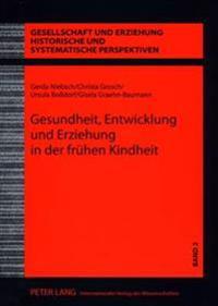 Gesundheit, Entwicklung Und Erziehung in Der Fruehen Kindheit: Wissenschaft Und Praxis Der Kinderbetreuung in Der Ddr - Der Anteil Eva Schmidt-Kolmers