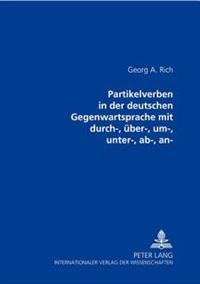 An- Partikelverben in Der Deutschen Gegenwartssprache Mit Durch-, Ueber-, Um-, Unter-, AB-