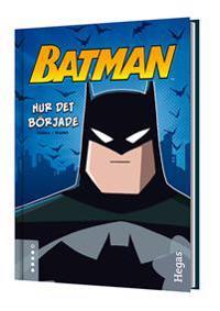 Batman. Hur det började