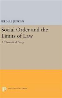 Social Order and the Limits of Law: A Theoretical Essay