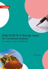 AQA GCSE 9-1 Biology for Combined Science Foundation Support Workbook
