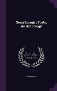 Some Imagist Poets, an Anthology