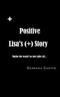 Positive: Lisa's Story
