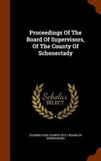 Proceedings of the Board of Supervisors, of the County of Schenectady
