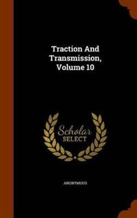 Traction and Transmission, Volume 10