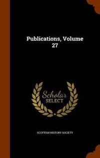 Publications, Volume 27