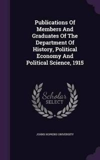 Publications of Members and Graduates of the Department of History, Political Economy and Political Science, 1915