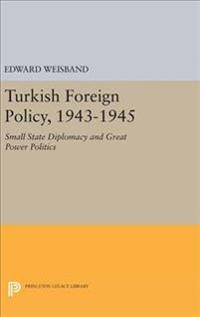Turkish Foreign Policy 1943-1945