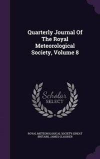 Quarterly Journal of the Royal Meteorological Society, Volume 8