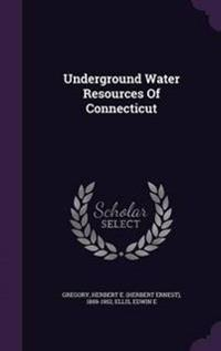Underground Water Resources of Connecticut