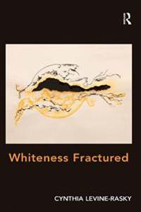 Whiteness Fractured