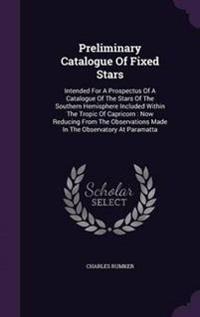 Preliminary Catalogue of Fixed Stars