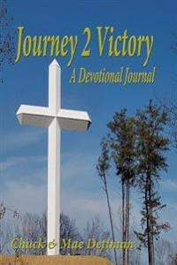 Jouney 2 Victory: A Daily Journal to Your Spiritual Victory