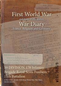59 DIVISION 178 Infantry Brigade Royal Scots Fusiliers 11th Battalion : 8 May 1918 - 26 July 1919 (First World War, War Diary, WO95/3025/9)