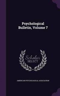 Psychological Bulletin, Volume 7