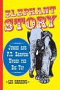 Elephant Story: Jumbo and P.T. Barnum Under the Big Top