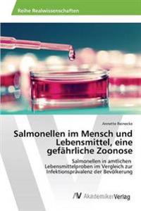 Salmonellen Im Mensch Und Lebensmittel, Eine Gefahrliche Zoonose