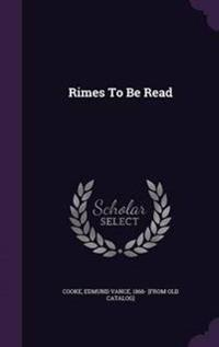 Rimes to Be Read
