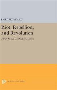 Riot, Rebellion, and Revolution