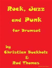 Rock, Jazz and Punk for Drumset