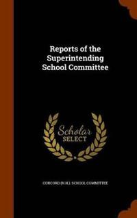 Reports of the Superintending School Committee