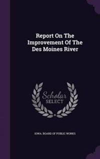 Report on the Improvement of the Des Moines River
