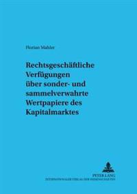 Rechtsgeschaeftliche Verfuegungen Ueber Sonder- Und Sammelverwahrte Wertpapiere Des Kapitalmarktes