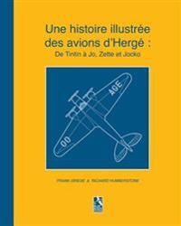 Une Histoire Illustree Des Avions D'Herge