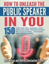 """How to Unleash the Public Speaker in You"