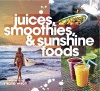 Juices, smoothies & sunshine foods