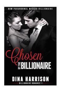 Chosen by the Billionaire: Bbw Paranormal Wicked Billionaire: Romance, Short Stories, Erotic Stories, Spicy Novels, Romantic Stories