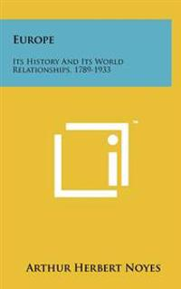 Europe: Its History and Its World Relationships, 1789-1933