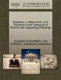 Epperson V. State of Ark. U.S. Supreme Court Transcript of Record with Supporting Pleadings