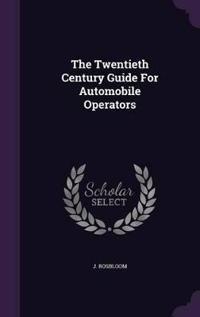 The Twentieth Century Guide for Automobile Operators