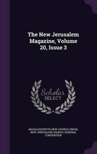 The New Jerusalem Magazine, Volume 20, Issue 3