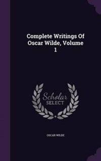 Complete Writings of Oscar Wilde, Volume 1