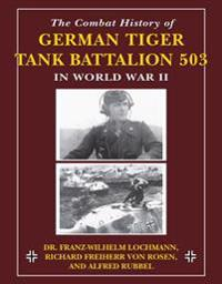 Combat History of German Tiger Tank Battalion 503 in World War II in World War II