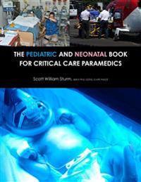 The Pediatric and Neonatal Book for Critical Care Paramedics