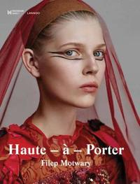 Haute-A-Porter: Haute-Couture in Ready-To-Wear Fashion