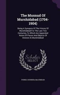 The Musnud of Murshidabad (1704-1904)