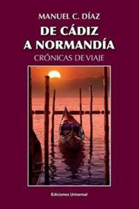 De Cádiz a Normandía/ From Cadiz to Normandy