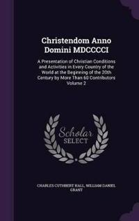 Christendom Anno Domini MDCCCCI