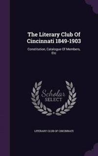 The Literary Club of Cincinnati 1849-1903