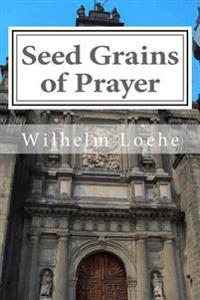 Seed Grains of Prayer